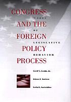 Congress and the foreign policy process : modes of legislative behavior