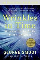Wrinkles in time : witness to the birth of the universe