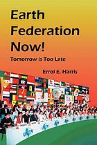 Earth federation now : tomorrow is too late