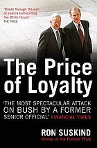 The price of loyalty : George W. Bush, the White House, and the education of Paul O'Neill
