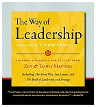 The way of leadership [timeless strategies for success from Zen and Taoist masters]