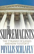 The supremacists : the tyranny of judges and how to stop it