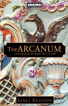 The arcanum the extraordinary true story