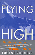 Flying high : the story of Boeing and the rise of the jetliner industry