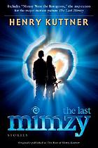 The last mimzy : storiesMimzy and other stories : originally published as The Best of Henry Kuttner