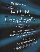 The film encyclopedia : the most comprehensive encyclopedia of world cinema in a single volume