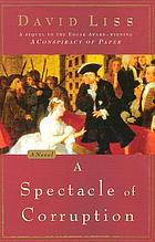 A spectacle of corruption : a novel