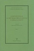 Lorenzo Valla : la riforma della lingua e della logica : atti del convegno Comitato Nazionale VI centenario della nascita di Lorenzo Valla