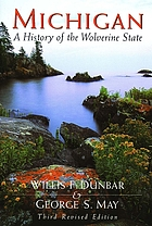 Michigan, a history of the Wolverine State