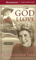 The God I love : a lifetime of walking with Jesus