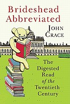 Brideshead abbreviated : the digested read of the twentieth century