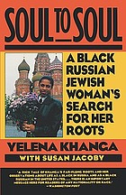 Soul to soul : a Black Russian Jewish woman's search for her roots