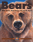 Bears : polar bears, black bears and grizzly bears