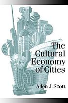 The cultural economy of cities : essays on the geography of image-producing industries