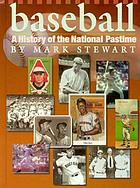 Baseball : a history of the national pastime