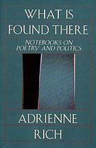 What is found there : notebooks on poetry and politics