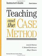 Teaching and the case method : instructor's guide