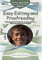 Easy editing and proofreading : editing and proofreading for students who have little or no experience of English