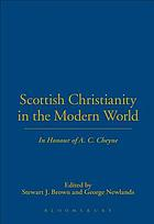 Scottish Christianity in the modern world : in honour of A.C. Cheyne