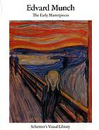 Edvard Munch : the early masterpieces
