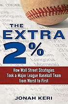 The extra 2% : how Wall Street strategies took a major league baseball team from worst to first