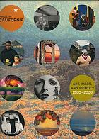 Made in California : art, image, and identity, 1900-2000
