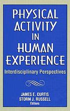 Physical activity in human experience : interdisciplinary perspectives
