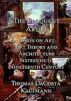 The eloquent artist : essays on art, art theory and architecture, sixteenth to nineteenth century