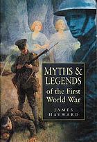 Myths & legends of the First World War