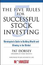 The five rules for successful stock investing : Morningstar's guide to building wealth and winning in the market