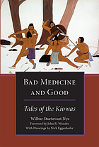 Bad medicine & good : tales of the Kiowas
