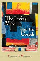 The living voice of the Gospels