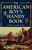 The American boys handy book; what to do and how to do it