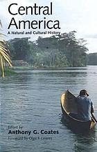 Central America : a natural and cultural history