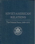 Soviet-American relations : the détente years, 1969-1972