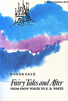 Fairy tales and after : from Snow White to E.B. White