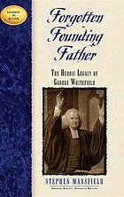 Forgotten founding father : the heroic legacy of George Whitefield