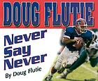 DOUG FLUTIE NEVER SAY NEVER