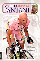Marco Pantani : the legend of a tragic champion