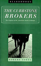 The curbstone brokers; the origins of the American Stock Exchange