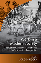 Work in a modern society : the German historical experience in comparative perspective