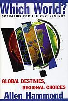 Which world? : scenarios for the 21st Century