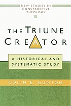 The triune creator : a historical and systematic study