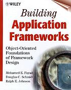 Building application frameworks : object-oriented foundations of framework design