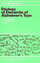 Etiology of dementia of Alzheimer's type : report of the Dahlem Workshop on Etiology of Dementia of Alzheimer's Type, Berlin 1987, December 6-11
