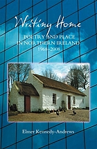 Writing home : poetry and place in Northern Ireland, 1968-2008