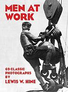 Men at work : photographic studies of modern men and machines