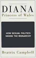 Diana, Princess of Wales : how sexual politics shook the monarchy