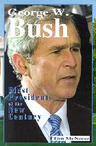 George W. Bush : first president of the new century