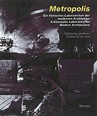 Metropolis : ein filmisches Laboratorium der modernen Architektur = Metropolis : a cinematic laboratory for modern architecture
